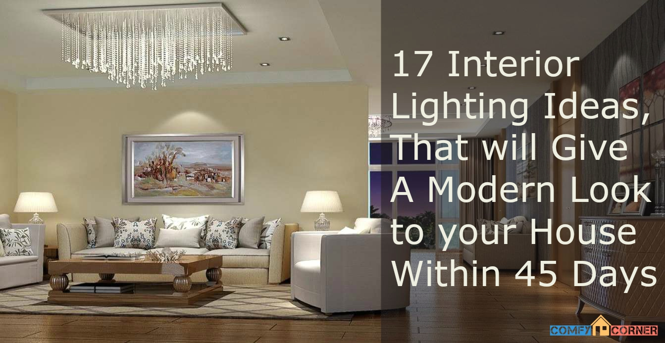 17 interior lighting ideas that will give a modern look to your house within 45 days a list you can ill afford to miss